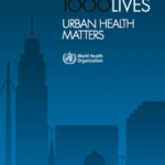 1000 Cities 1000 Lives: WHO Launches Campaign for Urban Health